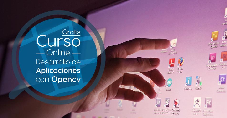 """Curso Gratis Online """"Introducción a la visión por computador: desarrollo de aplicaciones con OpenCV"""" Universidad Carlos III de Madrid España"""